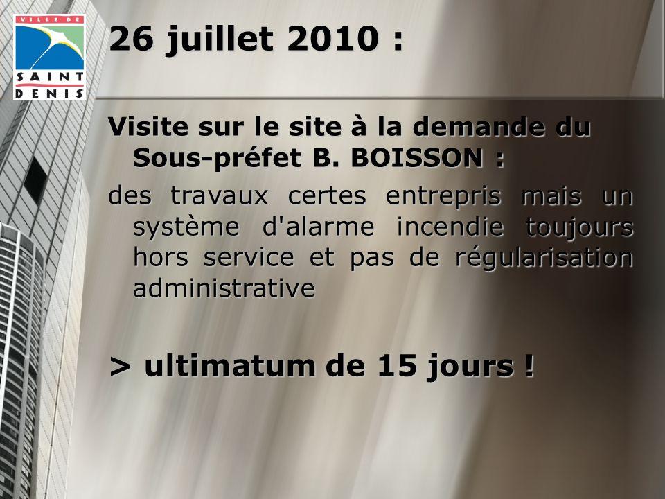 26 juillet 2010 : Visite sur le site à la demande du Sous-préfet B.