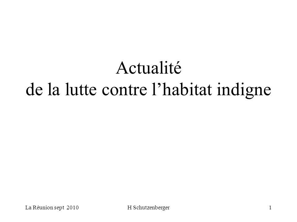 La Réunion sept 2010H Schutzenberger1 Actualité de la lutte contre lhabitat indigne