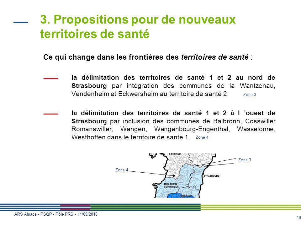 10 ARS Alsace - PSQP - Pôle PRS - 14/09/2010 Ce qui change dans les frontières des territoires de santé : la délimitation des territoires de santé 1 e