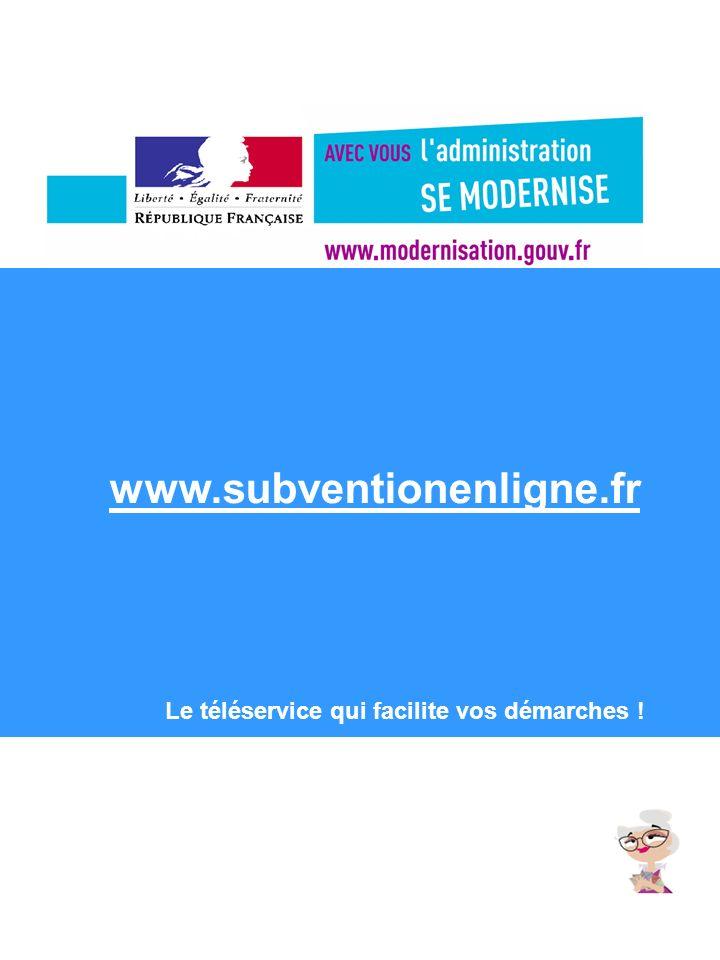 Le téléservice qui facilite vos démarches ! www.subventionenligne.fr