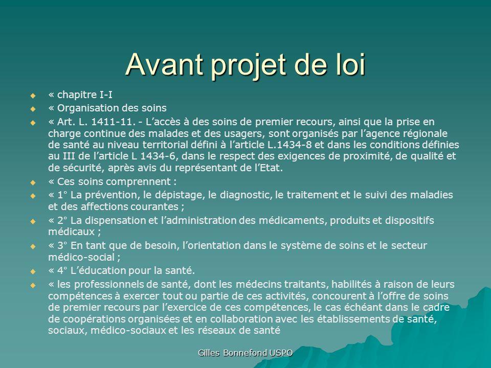 Gilles Bonnefond USPO Avant projet de loi « chapitre I-I « Organisation des soins « Art. L. 1411-11. - Laccès à des soins de premier recours, ainsi qu