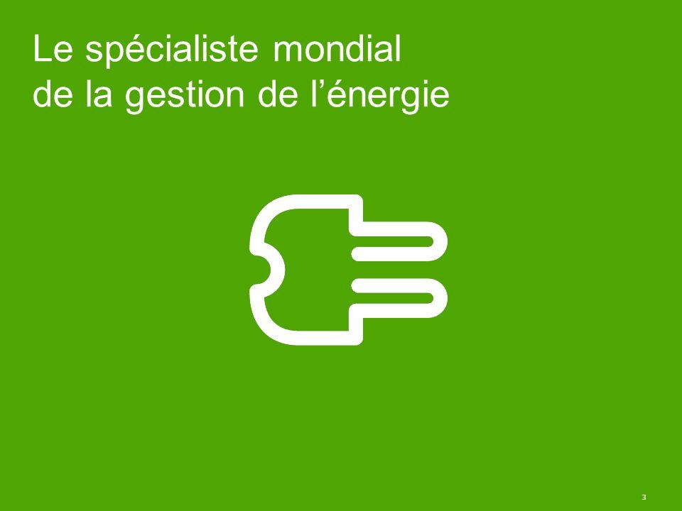 3 Le spécialiste mondial de la gestion de lénergie