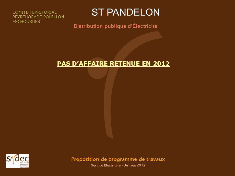 Proposition de programme de travaux Service Electricité – Année 2012 ST PANDELON Distribution publique dÉlectricité COMITE TERRITORIAL PEYREHORADE POU