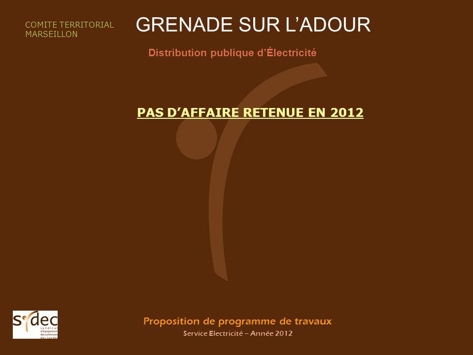 Proposition de programme de travaux Service Electricité – Année 2012 GRENADE SUR LADOUR Distribution publique dÉlectricité COMITE TERRITORIAL MARSEILL