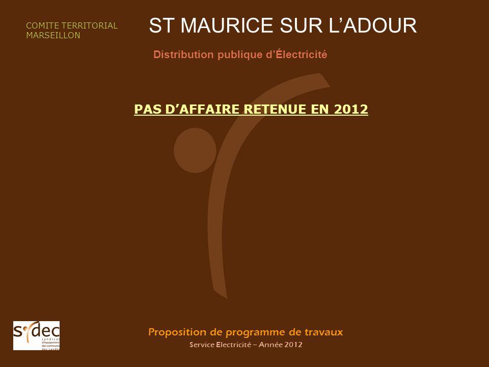 Proposition de programme de travaux Service Electricité – Année 2012 ST MAURICE SUR LADOUR Distribution publique dÉlectricité COMITE TERRITORIAL MARSE