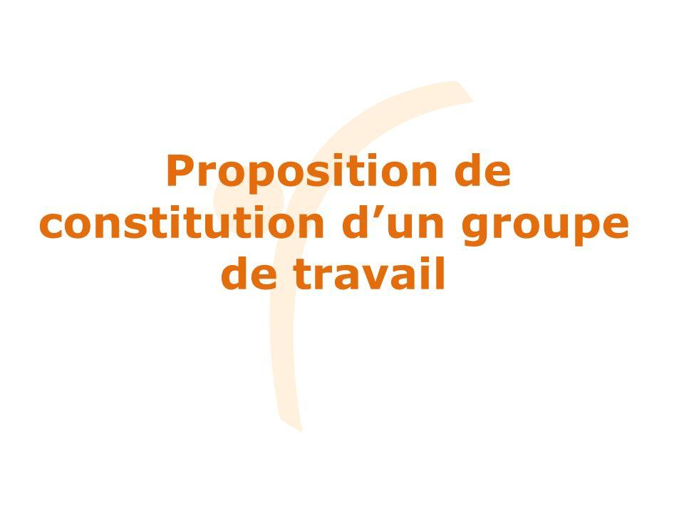 Proposition de constitution dun groupe de travail