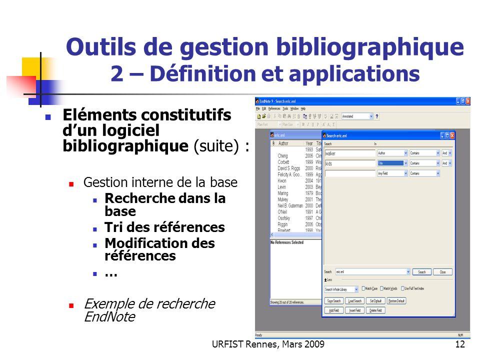 URFIST Rennes, Mars 200912 Outils de gestion bibliographique 2 – Définition et applications Eléments constitutifs dun logiciel bibliographique (suite)