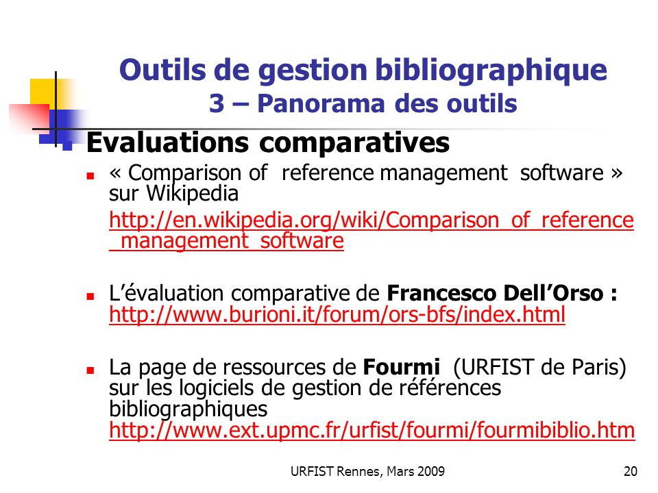 URFIST Rennes, Mars 200920 Outils de gestion bibliographique 3 – Panorama des outils Evaluations comparatives « Comparison of reference management sof