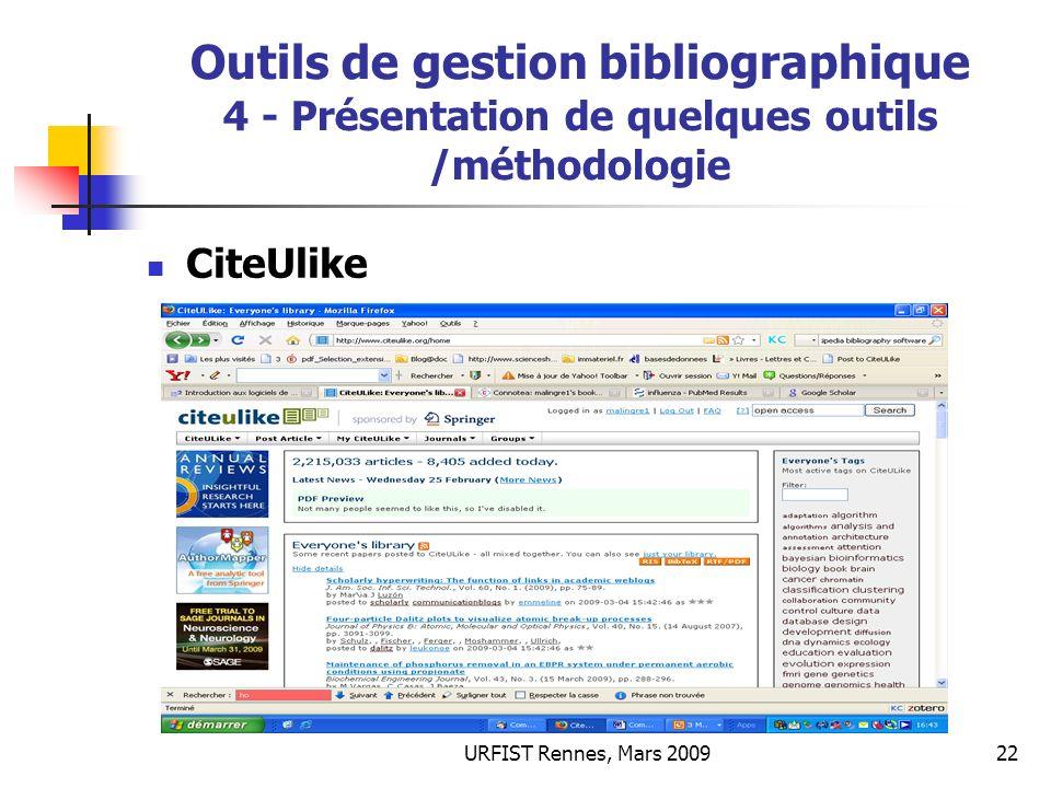URFIST Rennes, Mars 200922 Outils de gestion bibliographique 4 - Présentation de quelques outils /méthodologie CiteUlike
