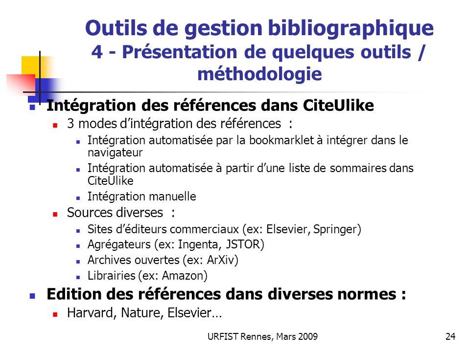 URFIST Rennes, Mars 200924 Outils de gestion bibliographique 4 - Présentation de quelques outils / méthodologie Intégration des références dans CiteUl