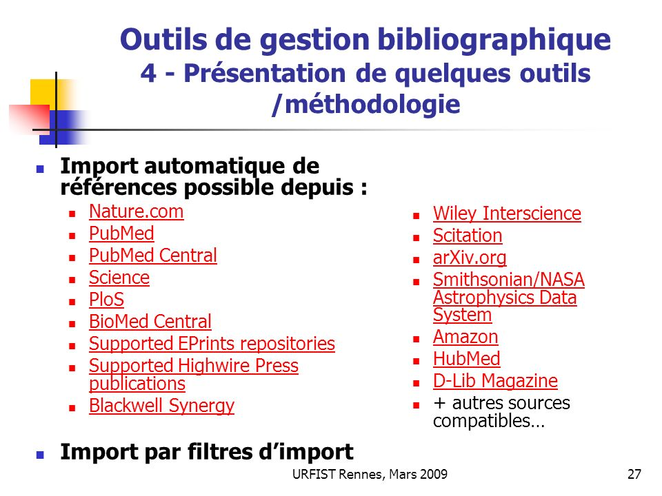 URFIST Rennes, Mars 200927 Outils de gestion bibliographique 4 - Présentation de quelques outils /méthodologie Import automatique de références possib