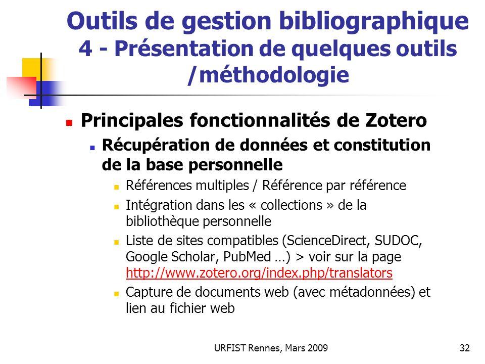 URFIST Rennes, Mars 200932 Outils de gestion bibliographique 4 - Présentation de quelques outils /méthodologie Principales fonctionnalités de Zotero R