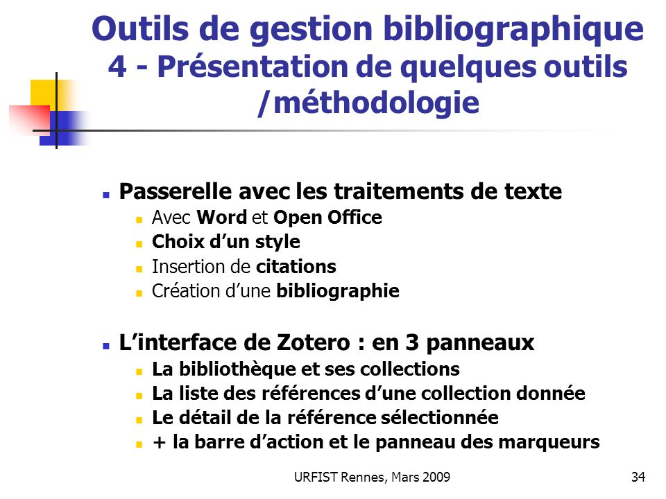 URFIST Rennes, Mars 200934 Outils de gestion bibliographique 4 - Présentation de quelques outils /méthodologie Passerelle avec les traitements de text