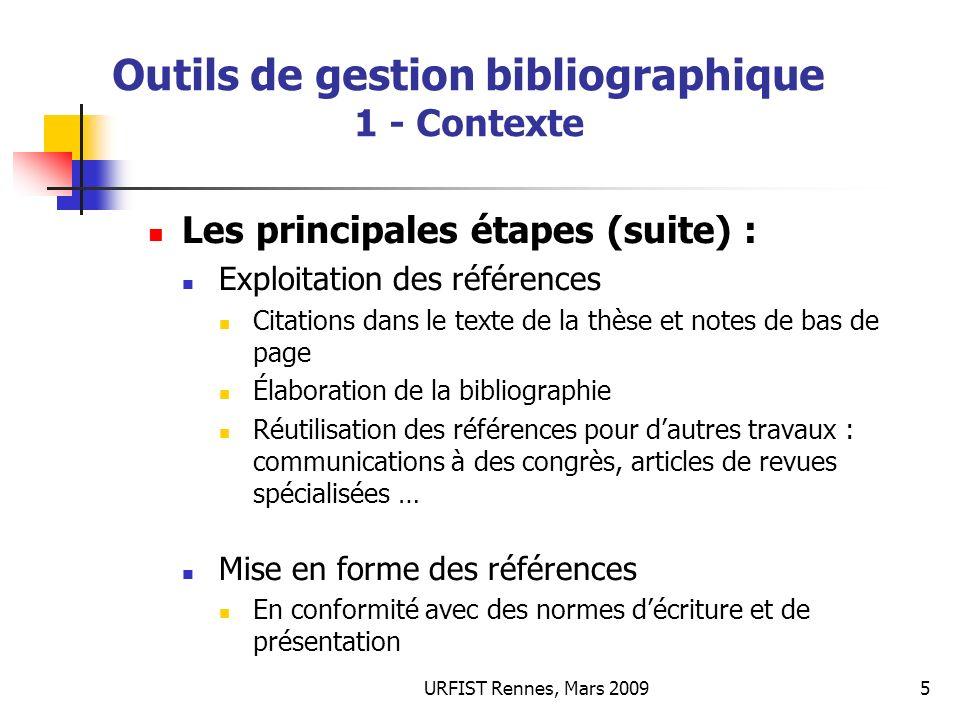 URFIST Rennes, Mars 20095 Outils de gestion bibliographique 1 - Contexte Les principales étapes (suite) : Exploitation des références Citations dans l