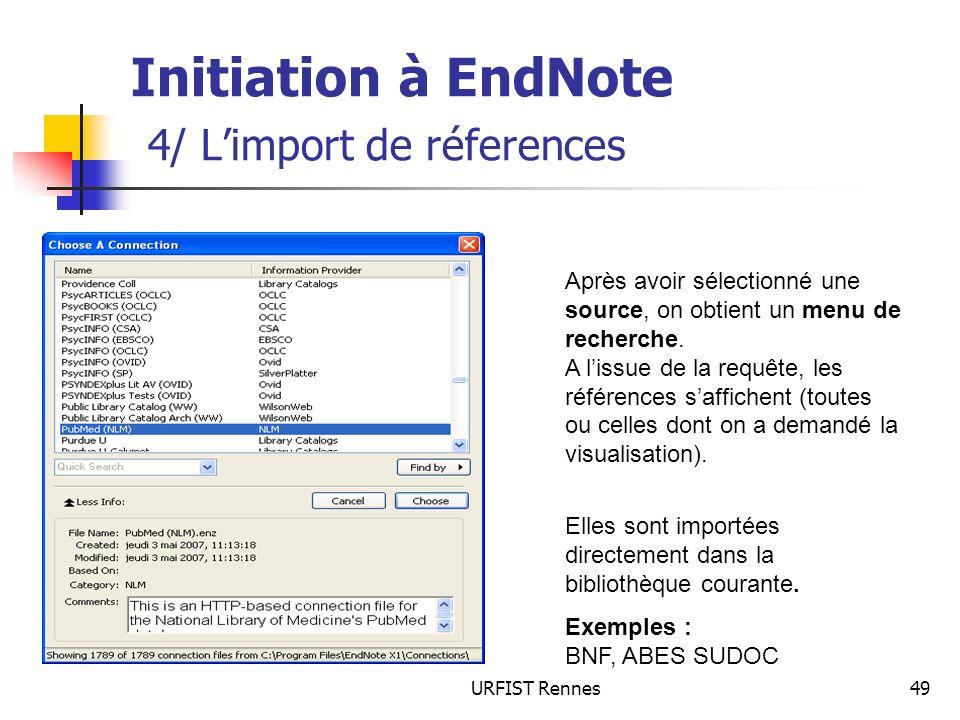 URFIST Rennes49 Initiation à EndNote 4/ Limport de réferences Après avoir sélectionné une source, on obtient un menu de recherche. A lissue de la requ