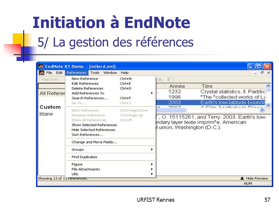 URFIST Rennes57 Initiation à EndNote 5/ La gestion des références