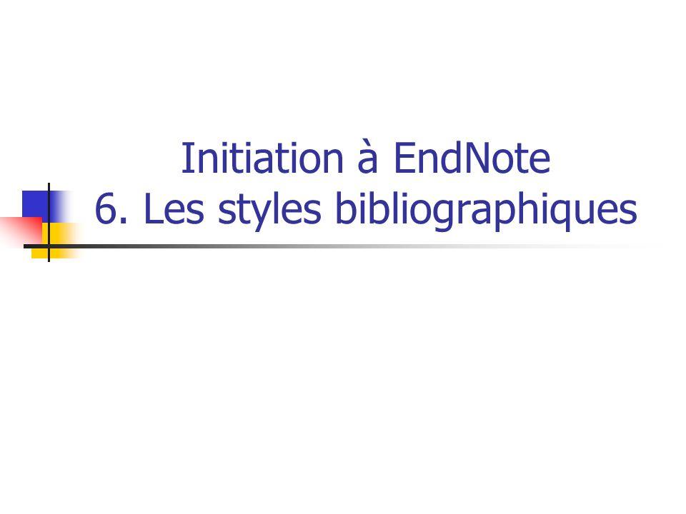 Initiation à EndNote 6. Les styles bibliographiques