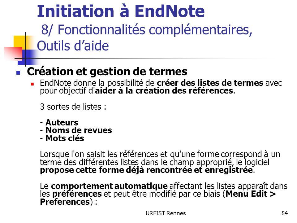 URFIST Rennes84 Initiation à EndNote 8/ Fonctionnalités complémentaires, Outils daide Création et gestion de termes EndNote donne la possibilité de cr