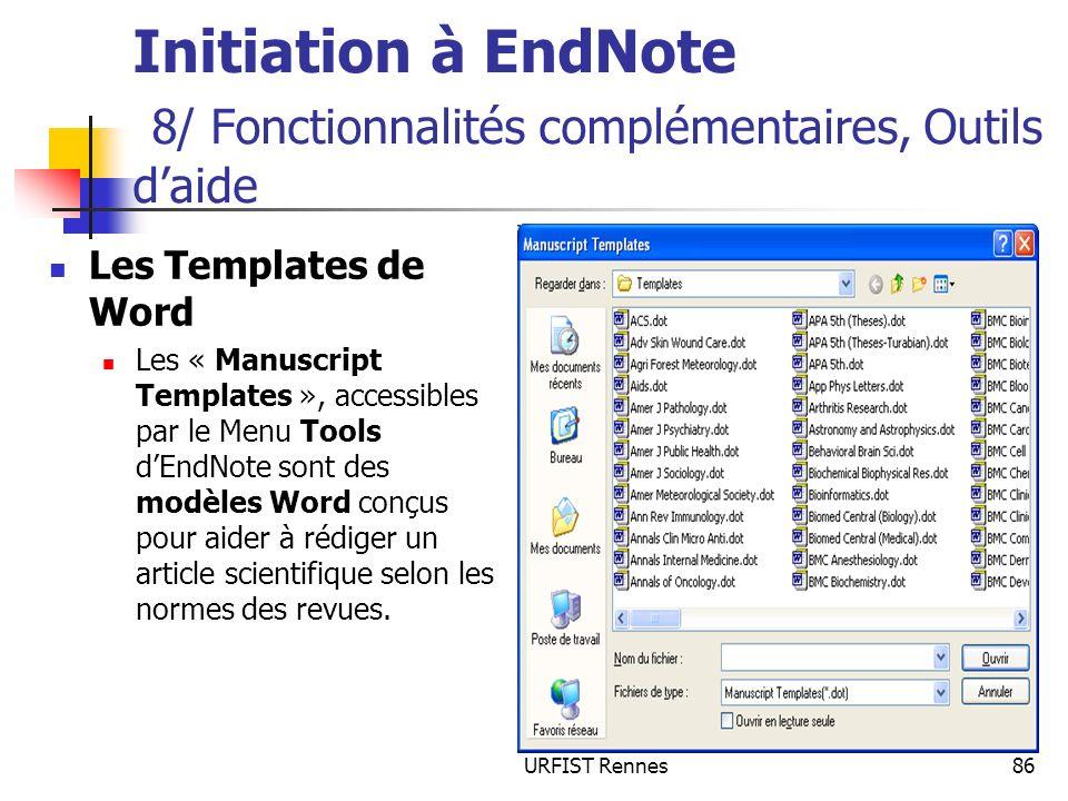 URFIST Rennes86 Initiation à EndNote 8/ Fonctionnalités complémentaires, Outils daide Les Templates de Word Les « Manuscript Templates », accessibles