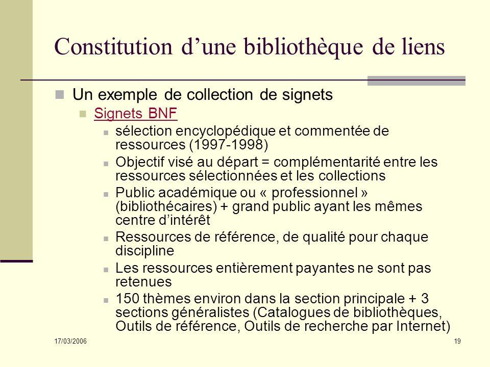17/03/2006 19 Constitution dune bibliothèque de liens Un exemple de collection de signets Signets BNF sélection encyclopédique et commentée de ressour