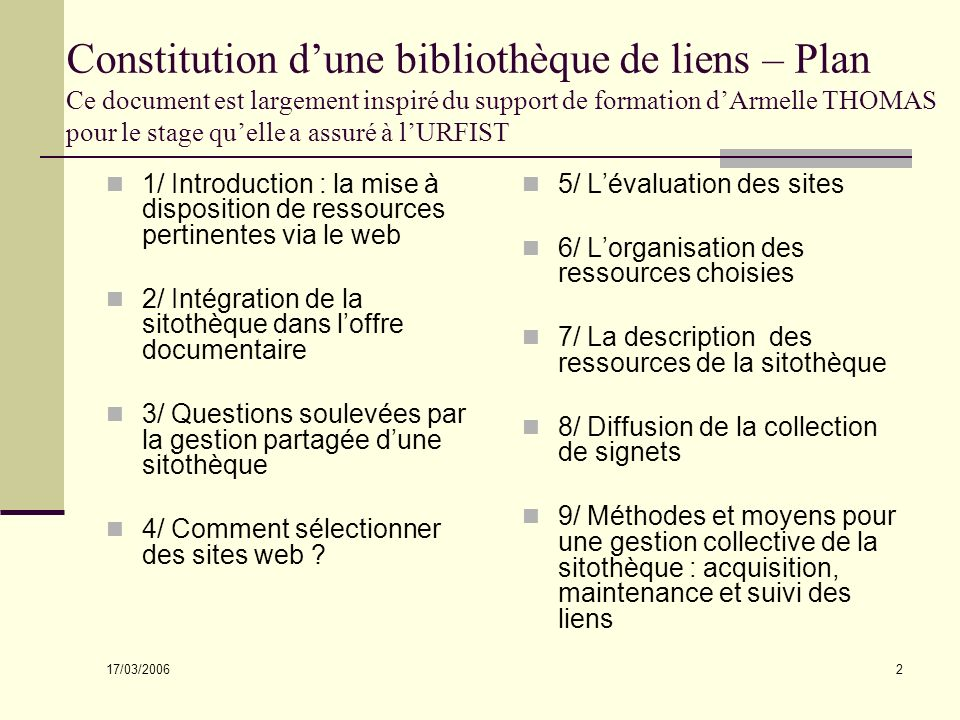 17/03/2006 2 Constitution dune bibliothèque de liens – Plan Ce document est largement inspiré du support de formation dArmelle THOMAS pour le stage qu