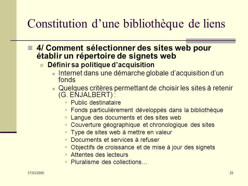 17/03/2006 29 Constitution dune bibliothèque de liens 4/ Comment sélectionner des sites web pour établir un répertoire de signets web Définir sa polit