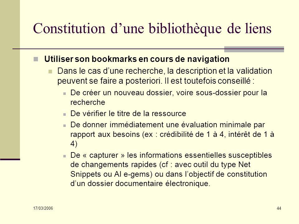 17/03/2006 44 Constitution dune bibliothèque de liens Utiliser son bookmarks en cours de navigation Dans le cas dune recherche, la description et la validation peuvent se faire a posteriori.