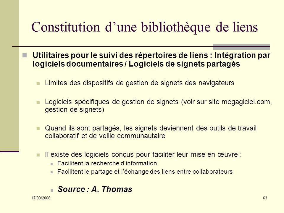 17/03/2006 63 Constitution dune bibliothèque de liens Utilitaires pour le suivi des répertoires de liens : Intégration par logiciels documentaires / L