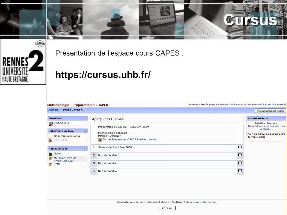 Cursus Présentation de lespace cours CAPES : https://cursus.uhb.fr/