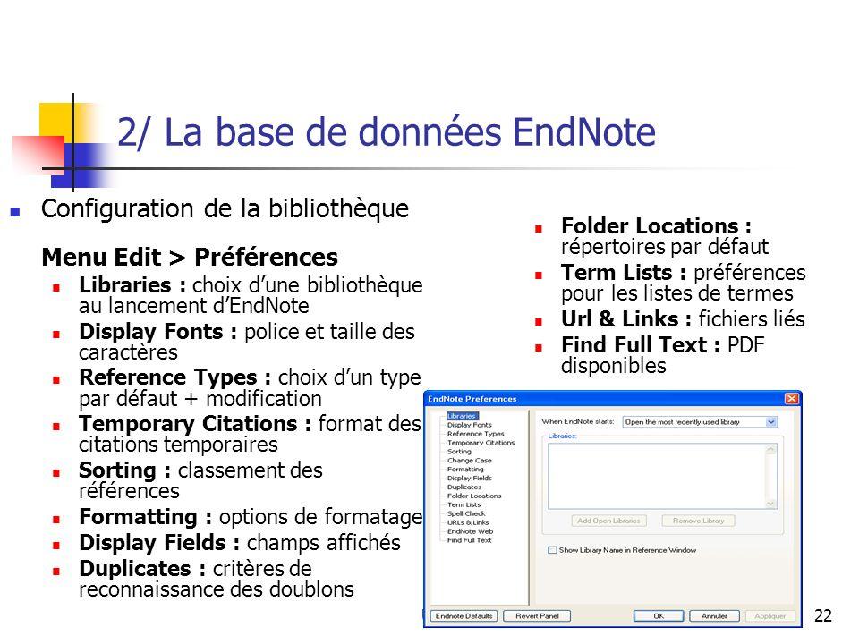 URFIST Rennes22 2/ La base de données EndNote Configuration de la bibliothèque Menu Edit > Préférences Libraries : choix dune bibliothèque au lancemen