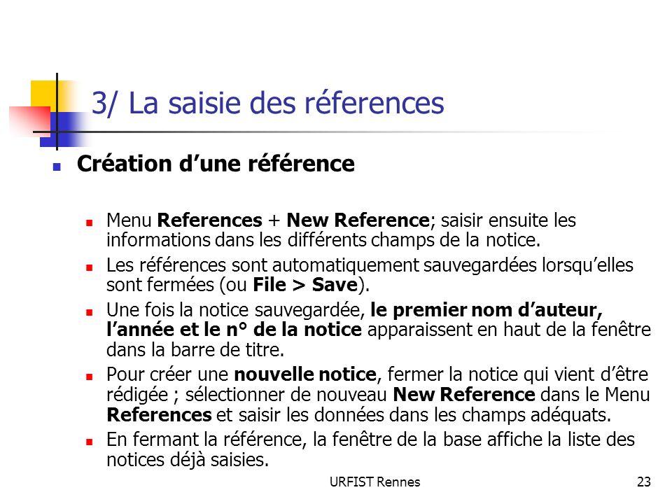 URFIST Rennes23 3/ La saisie des réferences Création dune référence Menu References + New Reference; saisir ensuite les informations dans les différen