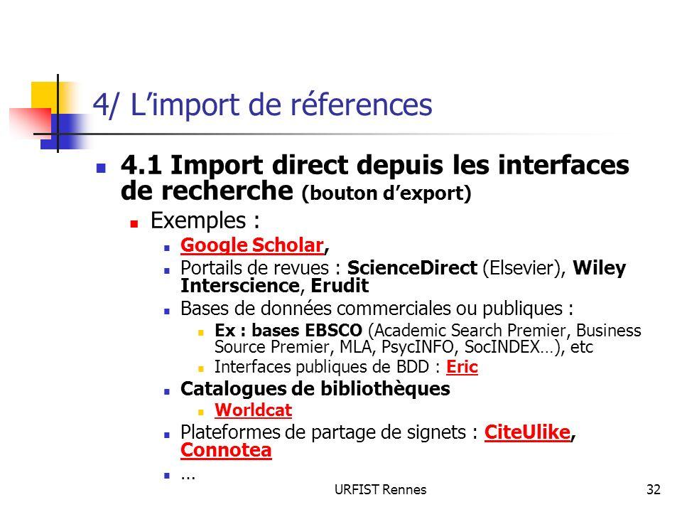URFIST Rennes32 4/ Limport de réferences 4.1 Import direct depuis les interfaces de recherche (bouton dexport) Exemples : Google Scholar, Google Schol