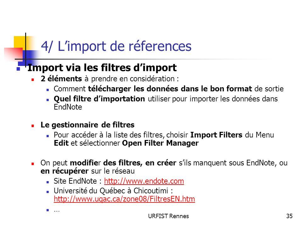 URFIST Rennes35 4/ Limport de réferences Import via les filtres dimport 2 éléments à prendre en considération : Comment télécharger les données dans l