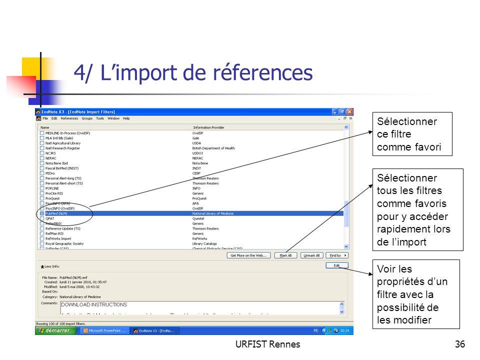 URFIST Rennes36 4/ Limport de réferences Sélectionner tous les filtres comme favoris pour y accéder rapidement lors de limport Voir les propriétés dun