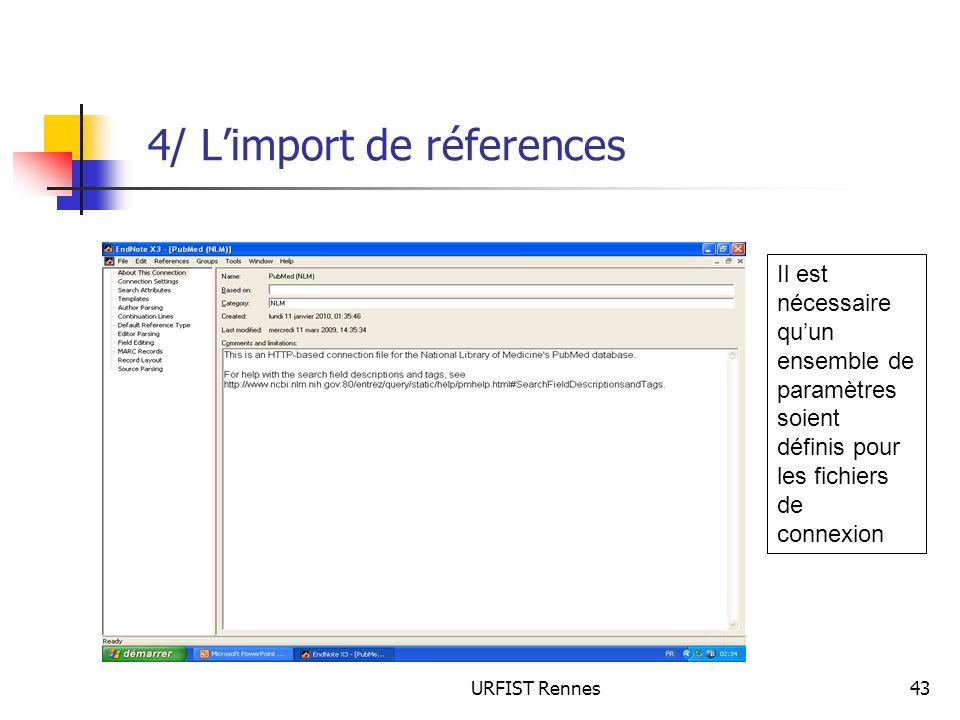 URFIST Rennes43 4/ Limport de réferences Il est nécessaire quun ensemble de paramètres soient définis pour les fichiers de connexion