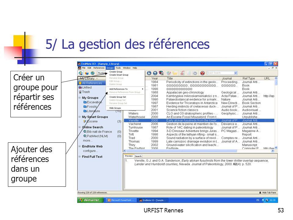 URFIST Rennes53 5/ La gestion des références Ajouter des références dans un groupe Créer un groupe pour répartir ses références
