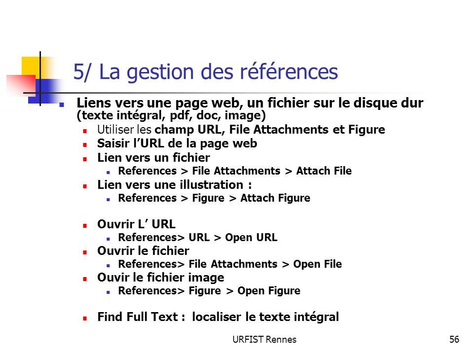 URFIST Rennes56 5/ La gestion des références Liens vers une page web, un fichier sur le disque dur (texte intégral, pdf, doc, image) Utiliser les cham