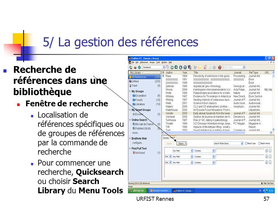 URFIST Rennes57 5/ La gestion des références Recherche de références dans une bibliothèque Fenêtre de recherche Localisation de références spécifiques