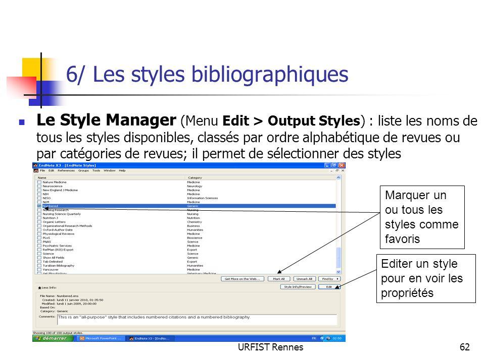 URFIST Rennes62 6/ Les styles bibliographiques Le Style Manager (Menu Edit > Output Styles) : liste les noms de tous les styles disponibles, classés p