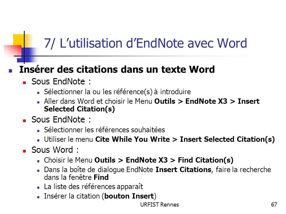 URFIST Rennes67 7/ Lutilisation dEndNote avec Word Insérer des citations dans un texte Word Sous EndNote : Sélectionner la ou les référence(s) à intro