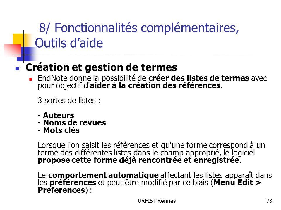URFIST Rennes73 8/ Fonctionnalités complémentaires, Outils daide Création et gestion de termes EndNote donne la possibilité de créer des listes de ter