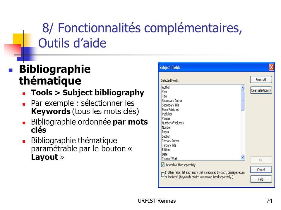 URFIST Rennes74 8/ Fonctionnalités complémentaires, Outils daide Bibliographie thématique Tools > Subject bibliography Par exemple : sélectionner les