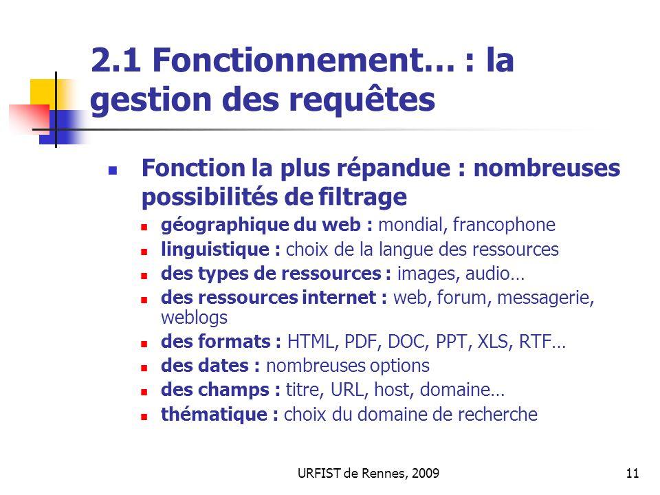 URFIST de Rennes, 200911 2.1 Fonctionnement… : la gestion des requêtes Fonction la plus répandue : nombreuses possibilités de filtrage géographique du