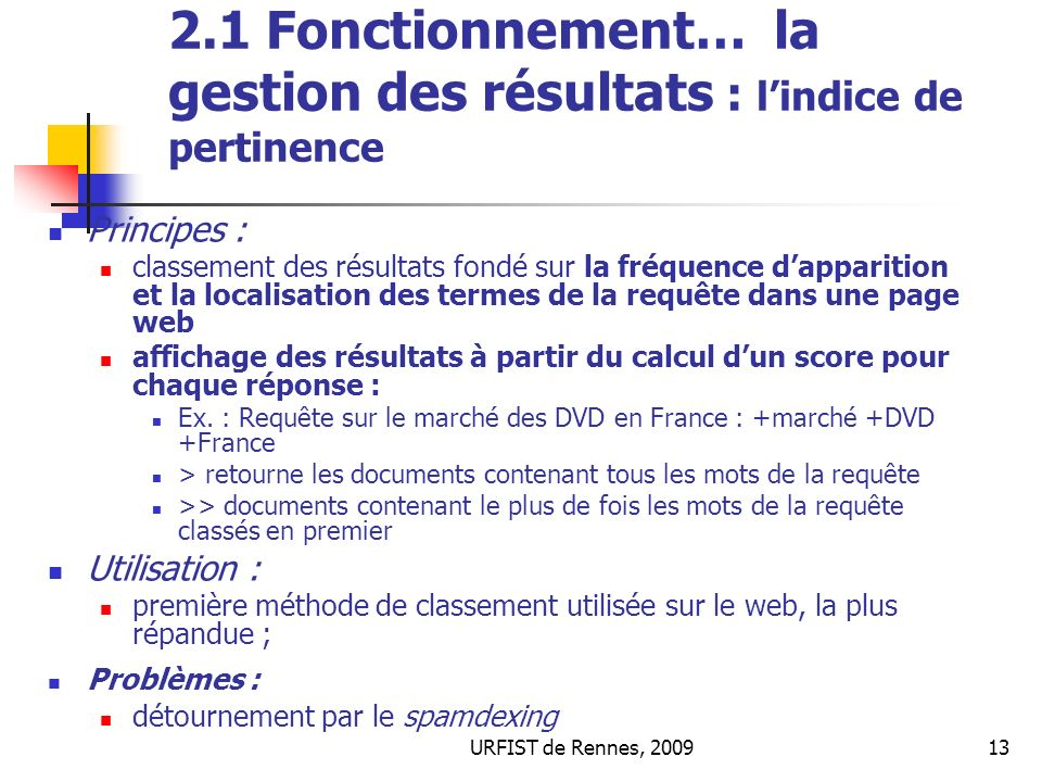 URFIST de Rennes, 200913 2.1 Fonctionnement… la gestion des résultats : lindice de pertinence Principes : classement des résultats fondé sur la fréque