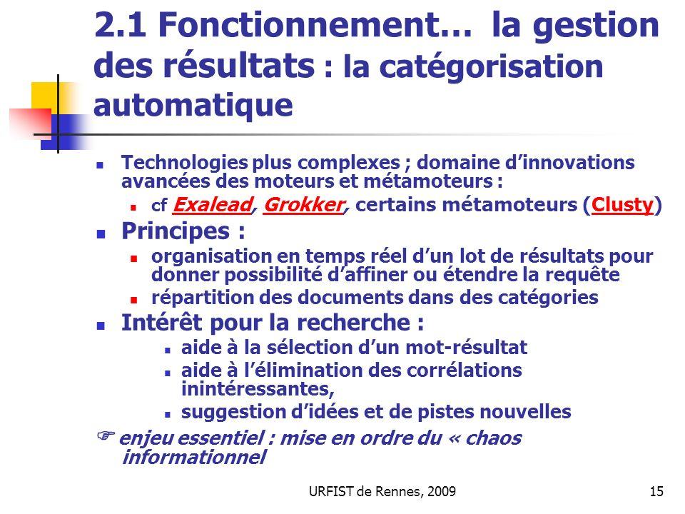 URFIST de Rennes, 200915 2.1 Fonctionnement… la gestion des résultats : la catégorisation automatique Technologies plus complexes ; domaine dinnovatio