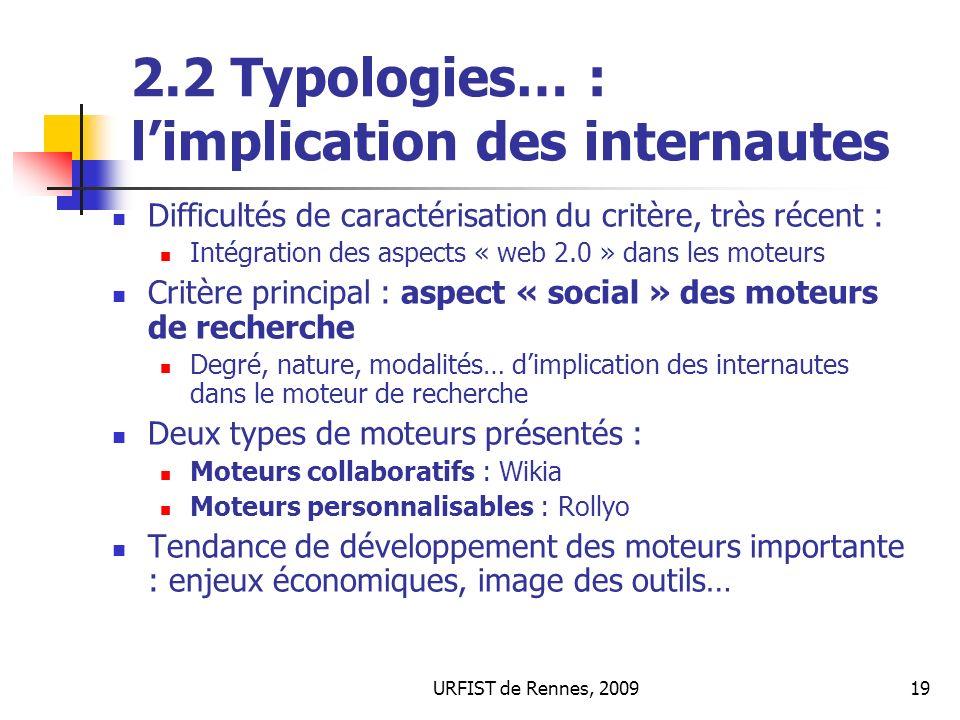 URFIST de Rennes, 200919 2.2 Typologies… : limplication des internautes Difficultés de caractérisation du critère, très récent : Intégration des aspec