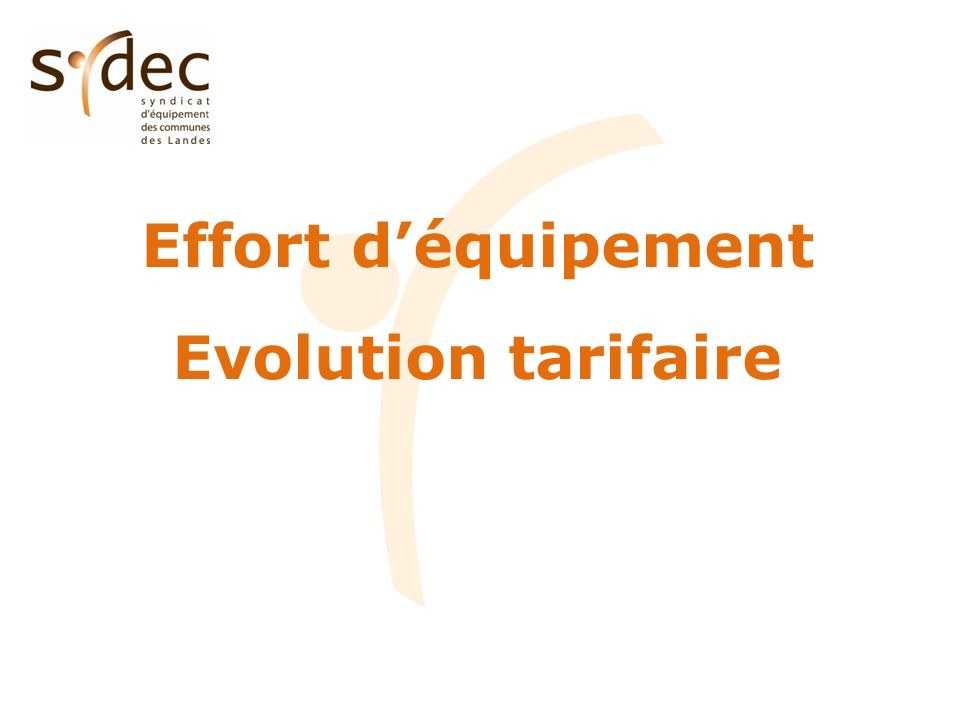 Effort déquipement Evolution tarifaire