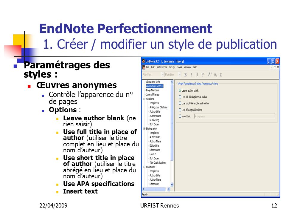 22/04/2009URFIST Rennes12 EndNote Perfectionnement 1. Créer / modifier un style de publication Paramétrages des styles : Œuvres anonymes Contrôle lapp
