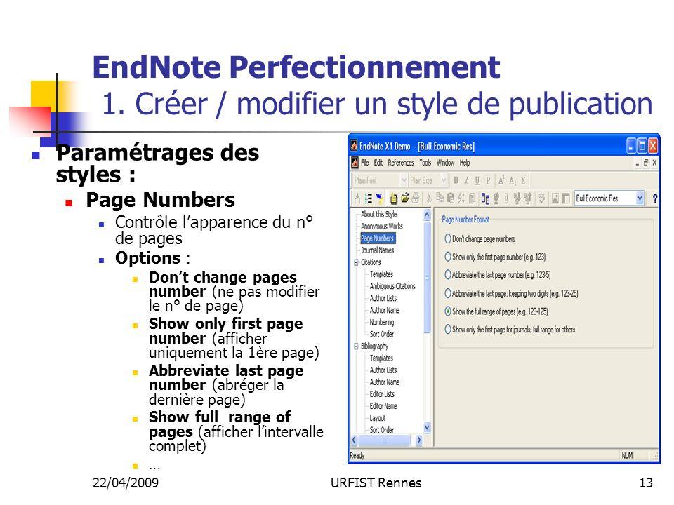 22/04/2009URFIST Rennes13 EndNote Perfectionnement 1. Créer / modifier un style de publication Paramétrages des styles : Page Numbers Contrôle lappare
