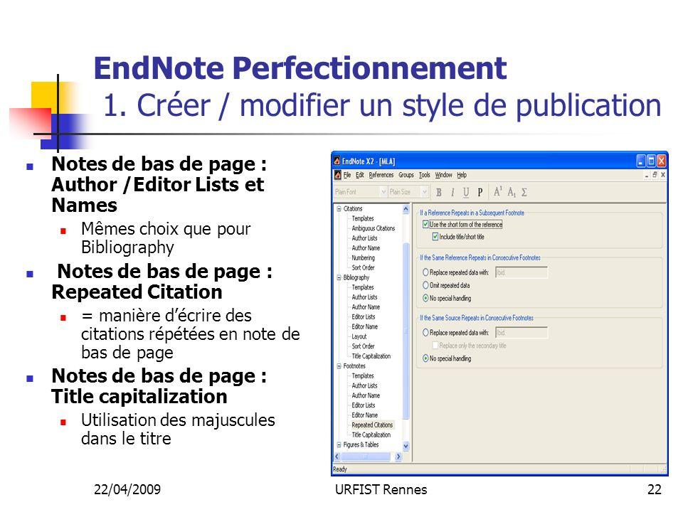 22/04/2009URFIST Rennes22 EndNote Perfectionnement 1. Créer / modifier un style de publication Notes de bas de page : Author /Editor Lists et Names Mê